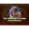 The Siblings Trouble Thumb Nail